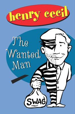 The Wanted Man by Henry Cecil