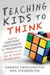 Teaching Kids to Think by Darlene Sweetland