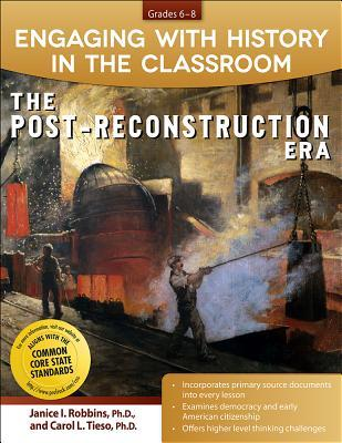 Engaging with History in the Classroom: The Post-Reconstruction Era