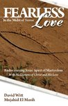 Fearless Love in the Midst of Terror (Answers and tools to overcome terrorism with love)