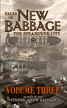 Tales of New Babbage, the Steampunk City by Junie Ginsburg