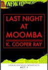 Last Night at Moomba: Act 1 (Social Chronicles) (Volume 1)