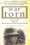 War Torn: Stories of War from the Women Reporters who Covered Vietnam