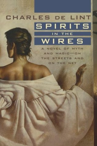 Spirits in the Wires by Charles  de Lint
