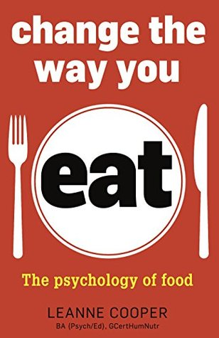 Change The Way You Eat: The psychology of food