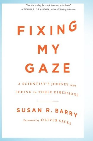 Fixing My Gaze by Susan R. Barry