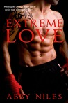 Extreme Love (Love to the Extreme #1)