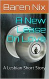 A New Lease On Love: A Lesbian Short Story