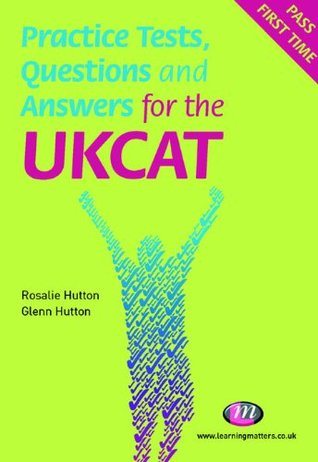 Practice Tests, Questions and Answers for the UKCAT (Student Guides to University Entrance Series)