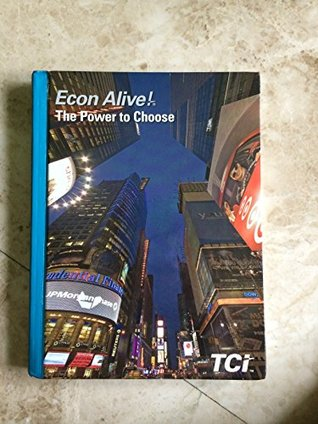 Econ Alive! The Power to Choose