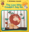 The Lion Who Couldn't Say No