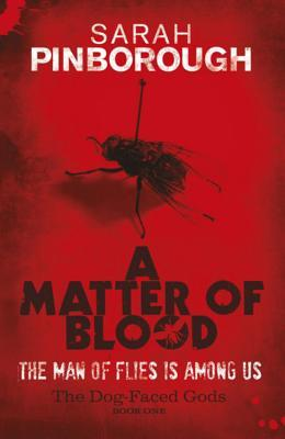 A Matter Of Blood (The Dog-Faced Gods #1)