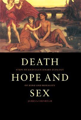 Death, Hope and Sex by James S. Chisholm