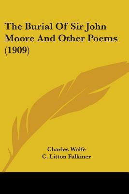 The Burial of Sir John Moore and Other Poems by Charles Wolfe