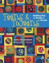 Teens & Tweens: Quilting Fun with Family & Friends