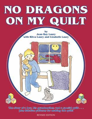 No Dragons on My Quilt: Revised Edition