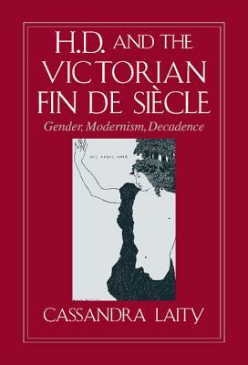 H. D. and the Victorian Fin de Siecle