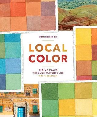 Local Color: Seeing Place Through Watercolor