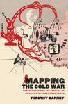 Mapping the Cold War: Cartography and the Framing of America S International Power
