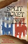 Split Ticket: Independent Faith in a Time of Partisan Politics