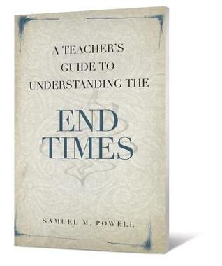 A Teacher's Guide to Understanding the End Times