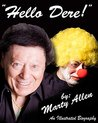 Hello Dere!: An Illustrated Biography by Marty Allen