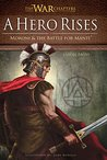 A Hero Rises: Moroni & the Battle for Manti (The War Chapters Series Book 1)