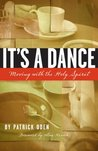 It's a Dance: Moving with the Holy Spirit