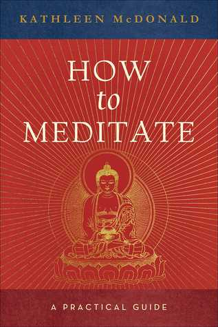 How to Meditate by Kathleen McDonald