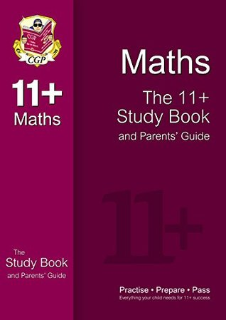 11+ Maths Study Book and Parents' Guide
