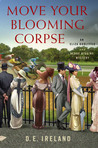 Move Your Blooming Corpse (Eliza Doolittle & Henry Higgins Mystery, #2)
