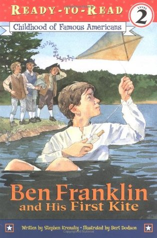 Ben Franklin and His First Kite (Childhood of Famous Americans)