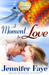 A Moment to Love (Whistle S...