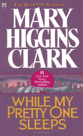 While My Pretty One Sleeps by Mary Higgins Clark