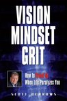 Vision Mindset Grit: How To Stand Up When Life Paralyzes You