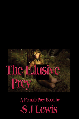 The Elusive Prey by S.J. Lewis