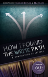 How I Found the Write Path: A Compilation of Letters