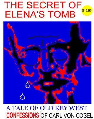 The Secret of Elena's Tomb: The Confessions of Carl Von Cosel (n/a)