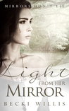 Light from Her Mirror (Mirrors Don't Lie, #3)