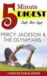 Percy Jackson and the Olympians: 5 Minute Digest