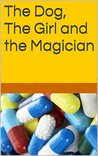 The Dog, The Girl and the Magician