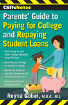 CliffsNotes Parents' Guide to Paying for College and Repaying... by Reyna Gobel