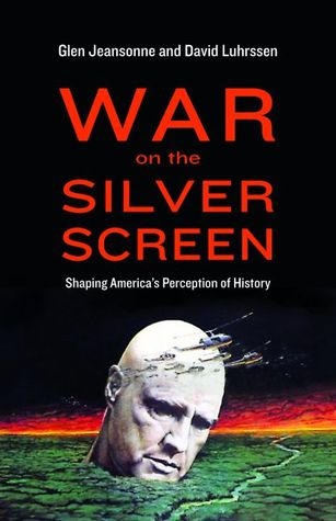 War on the Silver Screen: Shaping America's Perception of History