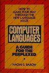 Computer Languages: A Guide for the Perplexed