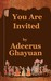 You are Invited by Adeerus Ghayan