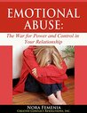 Emotional Abuse:: The Hidden War for Power and Control in Your Relationship