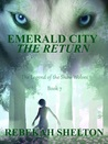 Emerald City: The Return (The Legend of the Snow Wolves, #7)