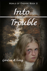 Into Trouble: World of Change Book 2