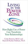 Living in the Power Zone: How Right Use of power Can Transform Your Relationships