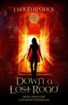 Down a Lost Road (The Lost Road Chronicles #1)